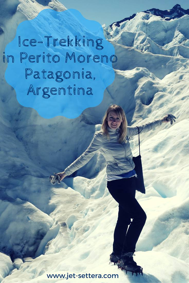 Ice Trekking in the Perito Moreno Glacier, Argentina | Perito Moreno Glacier | Things To Do In Argentina | Jet-Settera Travel Blog | Argentina Travel Tips