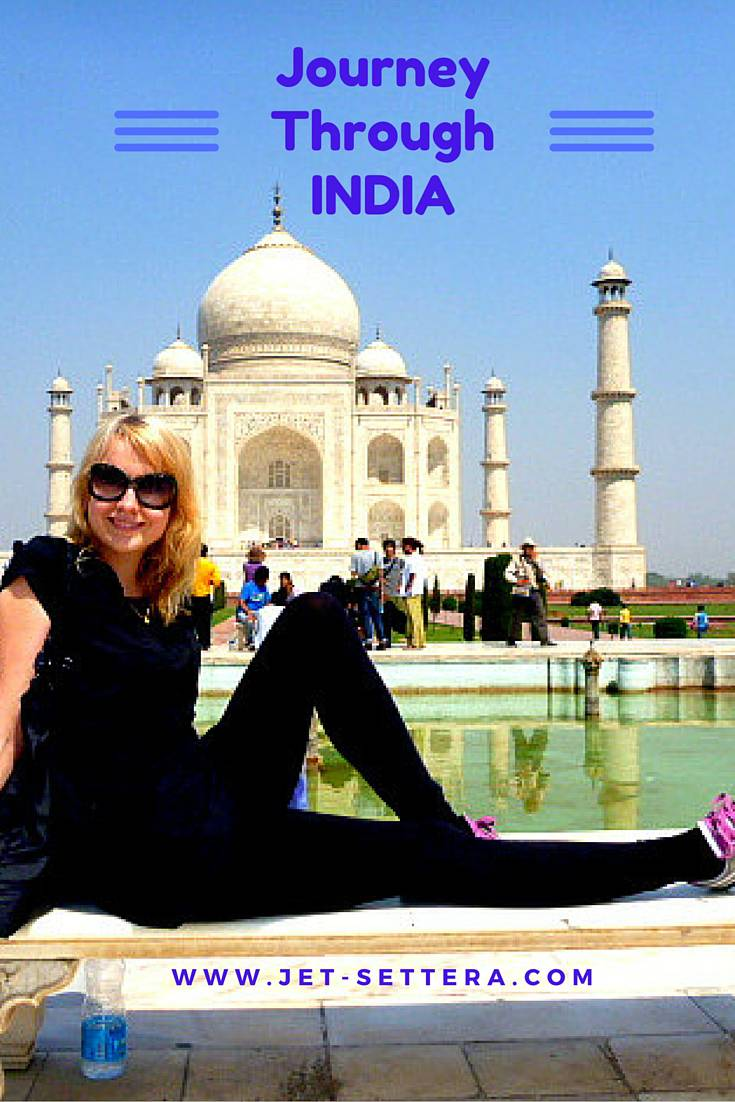 My Journey Through India, Agra Taj Mahal, Jaipur, Kerala | Things to Do In India | Best Places in India | Jet-Settera Travel Blog | India Travel Tips