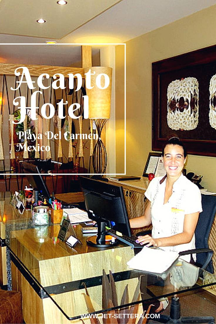 Acanto Boutique Hotel & Condo in Playa del Carmen, Mexico | Acanto Hotel and Suites | Best Hotel in Playa del Carmen | Jet-Settera Travel Blog | Mexico Travel Tips