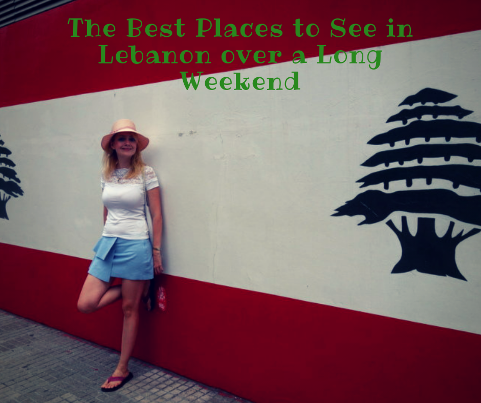 The Best Touristic Places in Lebanon to See Over a Long Weekend
